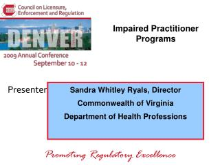 Sandra Whitley Ryals, Director Commonwealth of Virginia  Department of Health Professions