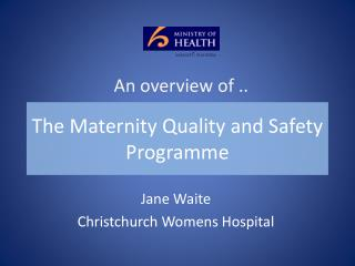 The Maternity Quality and Safety Programme