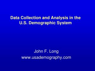 Data Collection and Analysis in the U.S. Demographic System