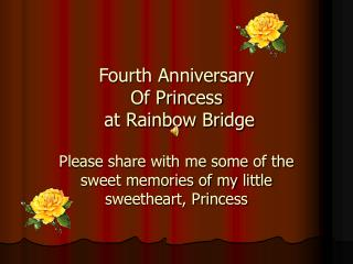 Fourth Anniversary Of Princess  at Rainbow Bridge