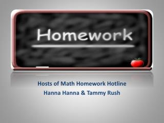 Hosts of Math Homework Hotline Hanna  Hanna  & Tammy Rush