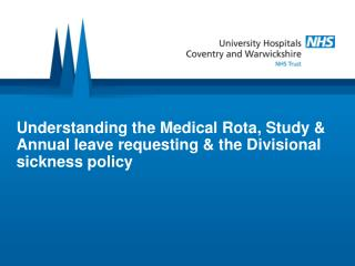 Understanding the Medical Rota, Study  Annual leave requesting  the Divisional sickness policy