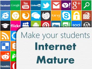 Make your students Internet Mature