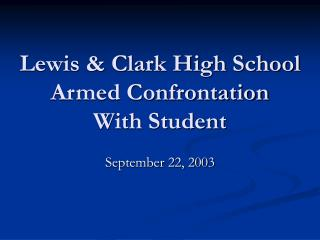 Lewis & Clark High School Armed Confrontation With Student