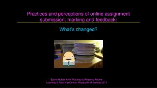 Practices and perceptions of online assignment  submission, marking and feedback: