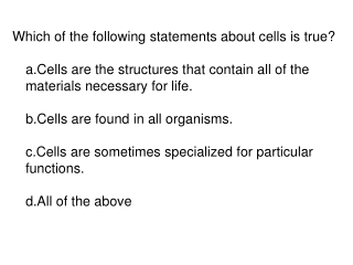 Which of the following statements about cells is true?