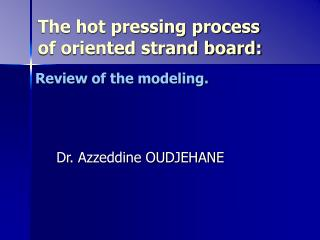 The hot pressing process of oriented strand board: