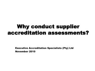 Why  conduct supplier accreditation assessments?