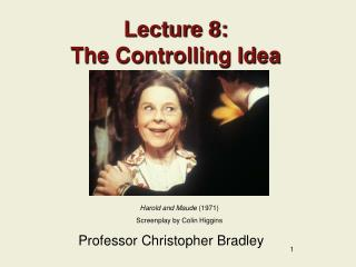 Lecture 8: The Controlling Idea
