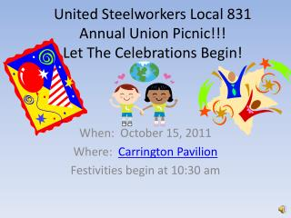 United Steelworkers Local 831 Annual Union Picnic!!! Let The Celebrations Begin!