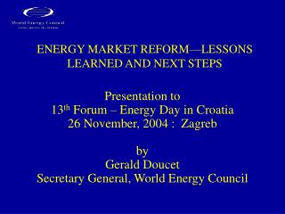 ENERGY MARKET REFORM—LESSONS LEARNED AND NEXT STEPS