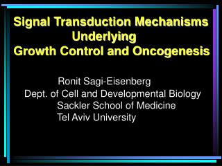 Signal Transduction Mechanisms                  Underlying  Growth Control and Oncogenesis