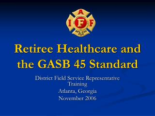 Retiree Healthcare and the GASB 45 Standard