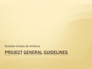 Project General  Guidelines