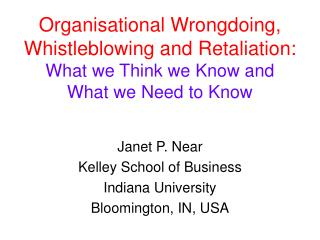 Organisational Wrongdoing, Whistleblowing and Retaliation: What we Think we Know and  What we Need to Know
