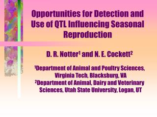 Opportunities for Detection and Use of QTL Influencing Seasonal Reproduction