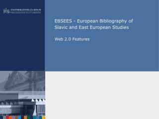 EBSEES - European Bibliography of Slavic and East European Studies  Web 2.0 Features