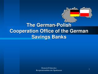 The German-Polish  Cooperation Office of the German Savings Banks