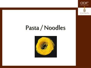 Pasta / Noodles