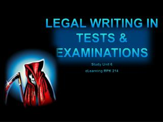 LEGAL WRITING IN TESTS & EXAMINATIONS Study Unit 6  eLearning RPK 214