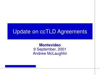 Update on ccTLD Agreements