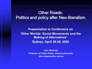 Other Roads:  Politics and policy after Neo-liberalism