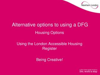 Alternative options to using a DFG