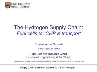 The Hydrogen Supply Chain: Fuel cells for CHP & transport