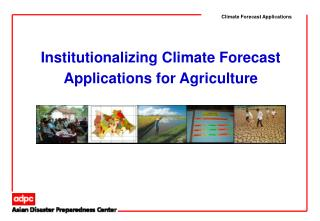 Climate Forecast Applications