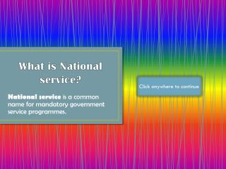 What is National  service?