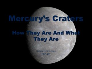 Mercury's Craters How They Are And What They Are
