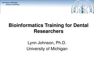 Bioinformatics Training for Dental Researchers