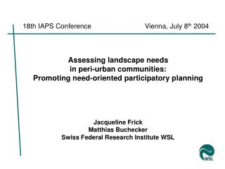 18th IAPS Conference	Vienna, July 8 th  2004
