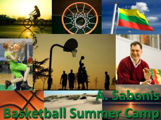 A.  Sabonis Basketball  Summer  C amp