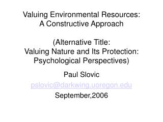 Valuing Environmental Resources: A Constructive Approach (Alternative Title: Valuing Nature and Its Protection: Psycholo