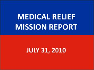 MEDICAL RELIEF MISSION REPORT JULY 31, 2010