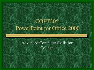 COPT305  PowerPoint for Office 2000