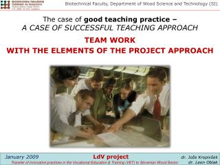 The case of  good teaching practice – A CASE OF SUCCESSFUL TEACHING APPROACH