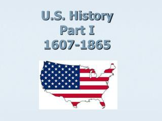 U.S. History Part I 1607-1865