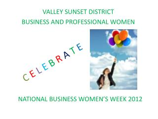VALLEY SUNSET DISTRICT BUSINESS AND PROFESSIONAL WOMEN