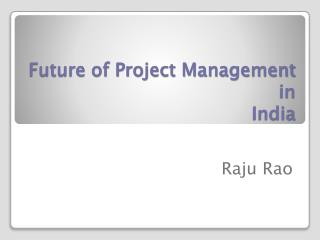 Future of Project Management in  India