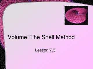 Volume: The Shell Method