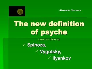 The new definition of psyche