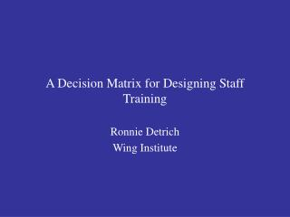 A Decision Matrix for Designing Staff Training