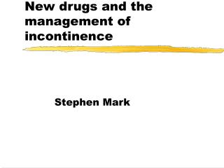 New drugs and the management of incontinence