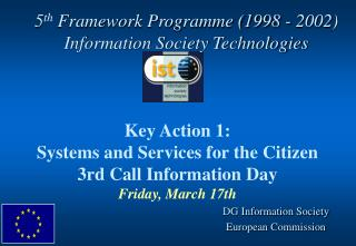 5 th  Framework Programme (1998 - 2002)  Information Society Technologies