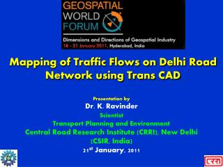 Mapping of Traffic Flows on Delhi Road Network using Trans CAD