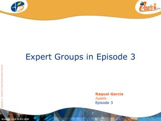 Expert Groups in Episode 3