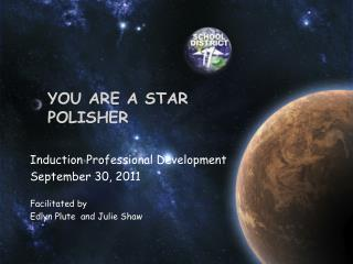 Y ou are a Star Polisher