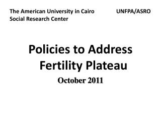 The American University in Cairo  	       UNFPA/ASRO Social Research Center